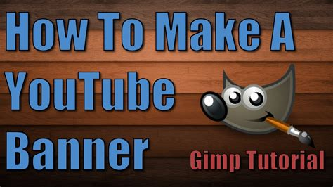 How To Make A Youtube Banner! [Gimp Version] - YouTube