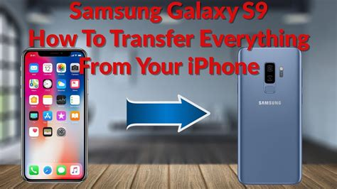 Samsung Galaxy S9 How To Transfer Everything From Your