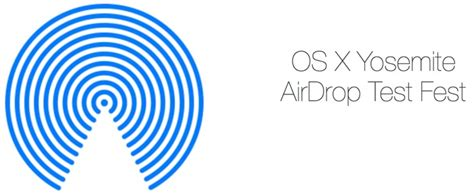 Apple Launches Yosemite 'AirDrop Test Fest' For AppleSeed