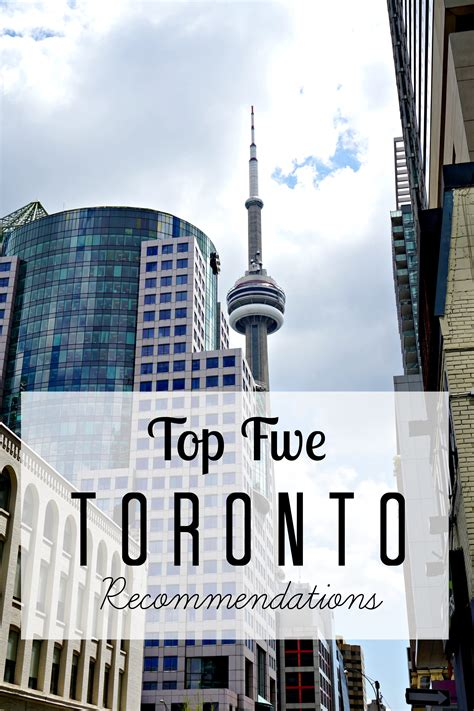 Toronto Top Five Recommendations - Blushing in Hollywood